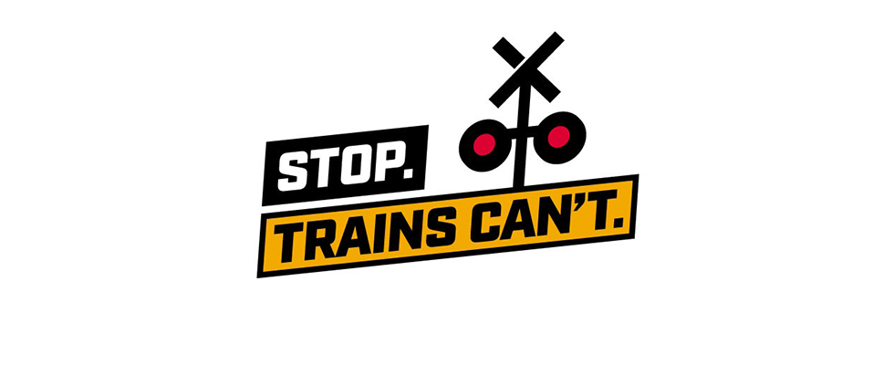 Stop. Trains Can't.