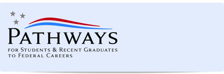 Pathways for student and recent graduates to Federal Careers