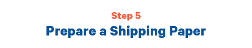 Step 5 Prepare a shipping paper