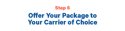 Step 6 Offer your package to your carrier of choice