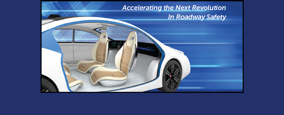 "Automated vehicle with text ""Accelerating the next revolution in roadway safety"""