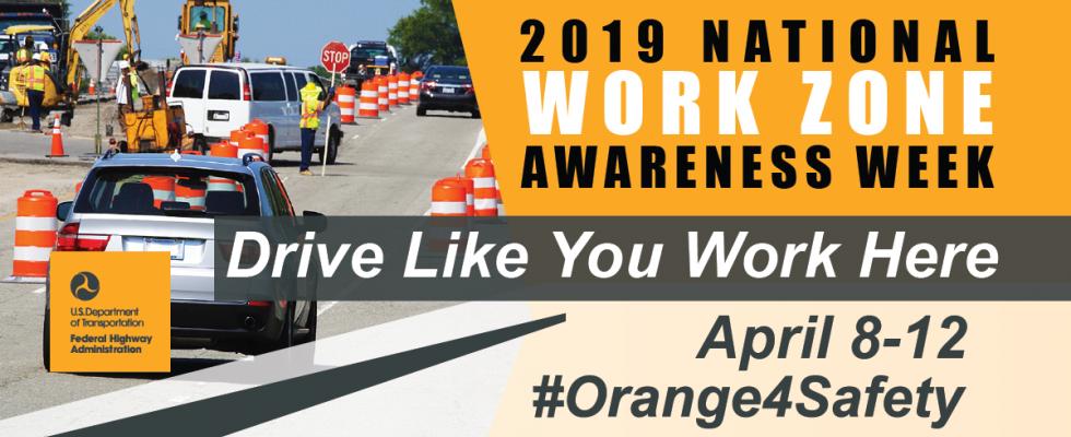 0fdcd511f3 2019 National Work Zone Awareness Week