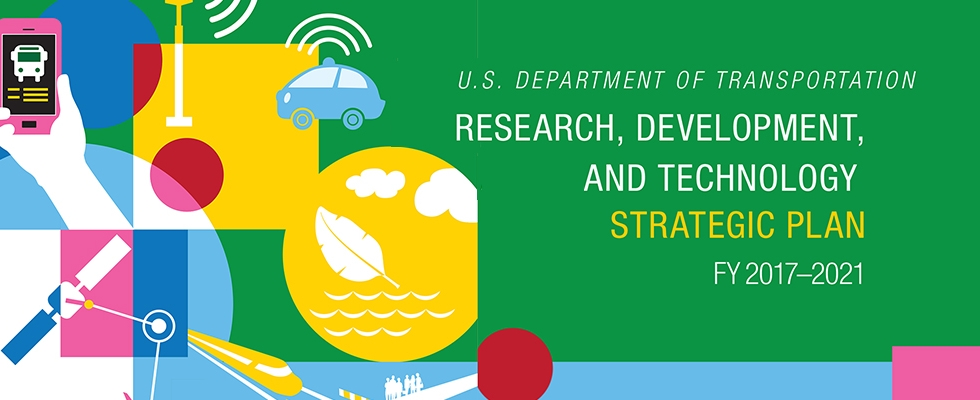 DOT's five-year Research, Development and Technology Strategic Plan