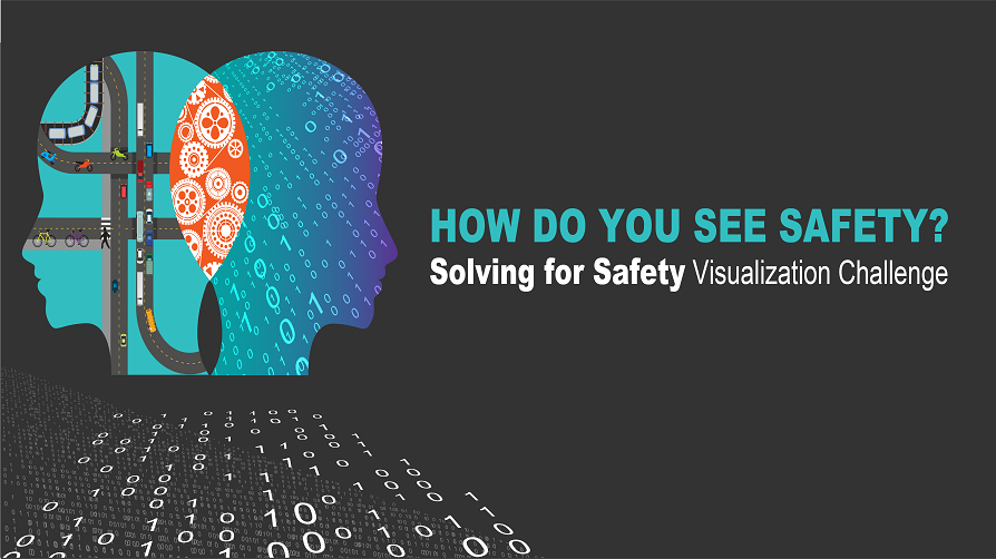How do you see Safety? Solving for Safety Visualization Challenge